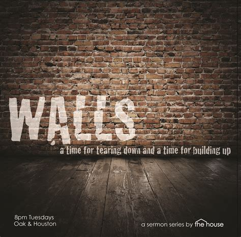 house walls walls the house sermons
