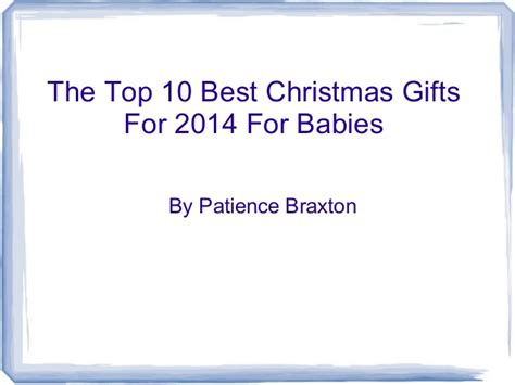 the top 10 best christmas gifts for 2014 for babies