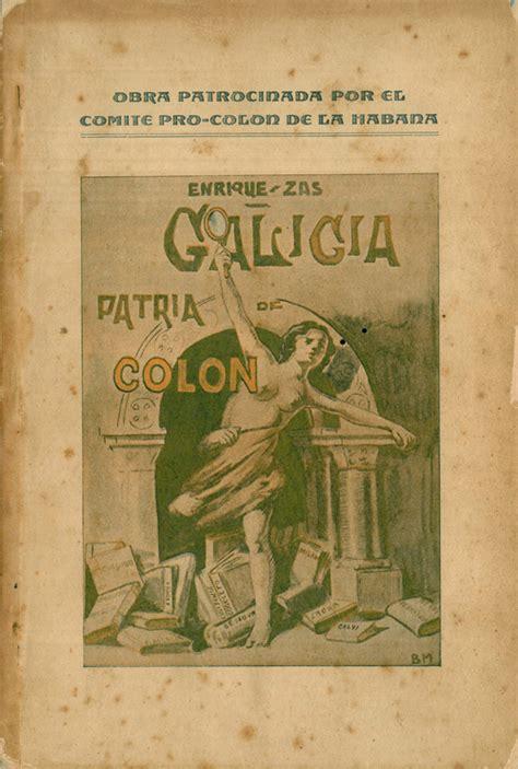 libro patria volumen independiente spanish galicia patria de col 243 n enrique zas y sim 243 biograf 237 a de crist 243 bal col 243 n