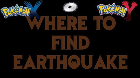 earthquake x and y where to find earthquake tm pokemon x and y guide