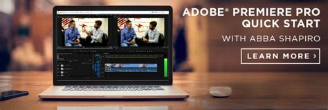 adobe premiere pro quick start leveraging adobe premiere pro to capture the best footage