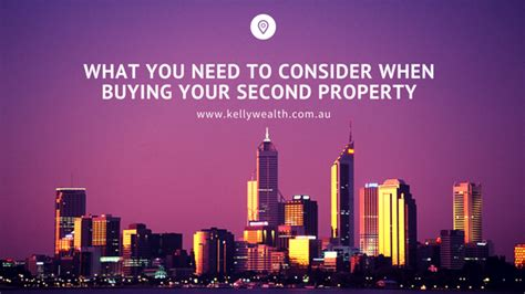 i want to buy a second house what do you need to consider when buying your second property