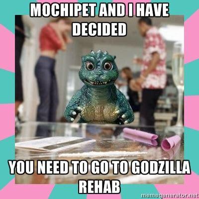 Rehab Meme - daly city records mochipet grassroots godzilla rehab