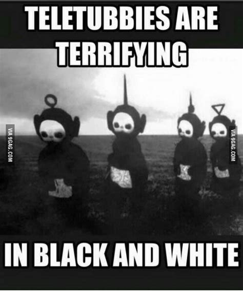 Black And White Memes - teletubbies are terrifying in black and white