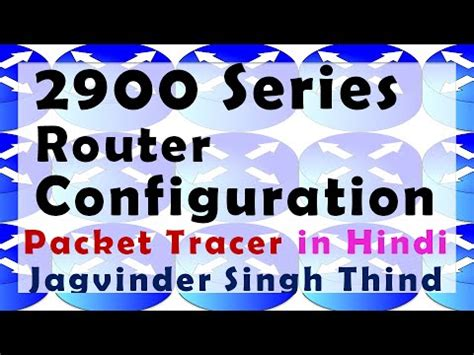 cisco packet tracer tutorial in hindi cisco 2900 router installation configuration in packet