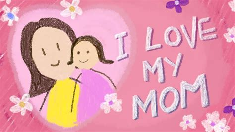 love images for mom mother s day i love my mom youtube