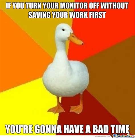 Ducks Meme - tech impaired duck giving advice by nightbreed meme center
