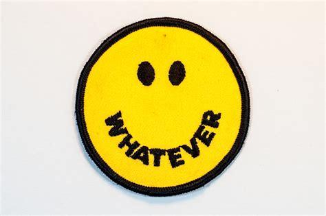 Whatever Whatever Whatever smiley whatever getting stitched