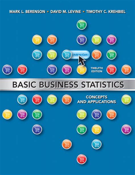 Statistics 13th Edition berenson levine krehbiel basic business statistics