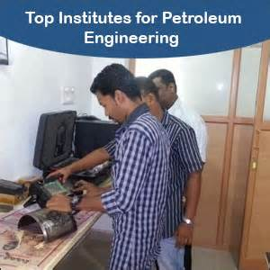 Mba In Petroleum Engineering India by Top Petroleum Engineering Institutes In India Engineering