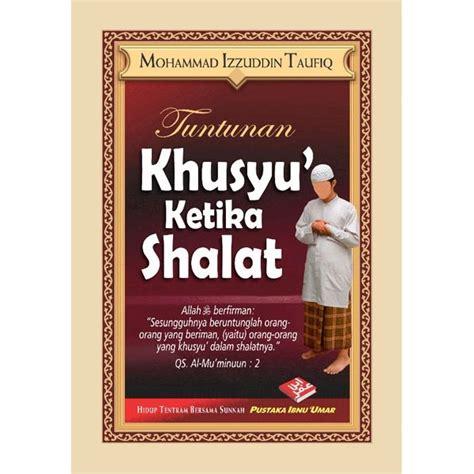 Meneladani Shalat Wudhu Nabi Pustaka Ibnu Umar buku khusyu ketika shalat