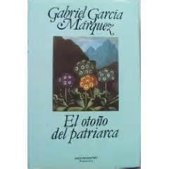 libro el otoo del patriarca biblioteca de lujan el oto 241 o del patriarca gabriel garc 237 a m 225 rquez