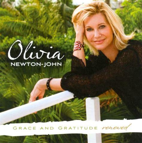 gratitude renewed grace and gratitude renewed olivia newton john songs