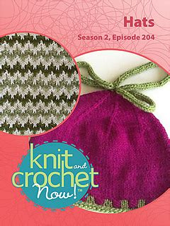 knit and crochet today season 4 ravelry knit and crochet now tv season 2 episode 204