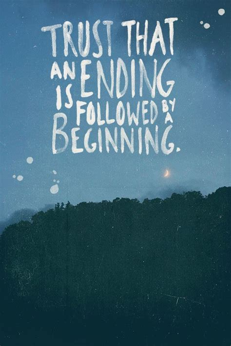 blogger quotes trust that an ending is followed by a beginning pictures