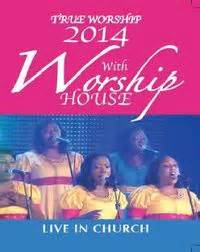 worship house music worship house true worship 2014 dvd music online raru