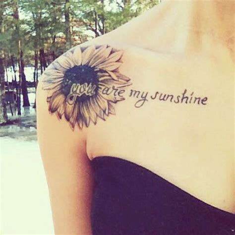 you are my sunshine tattoos you are my sunflower shoulder