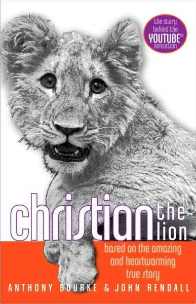film about lion from harrods christian the lion by anthony bourke john rendall