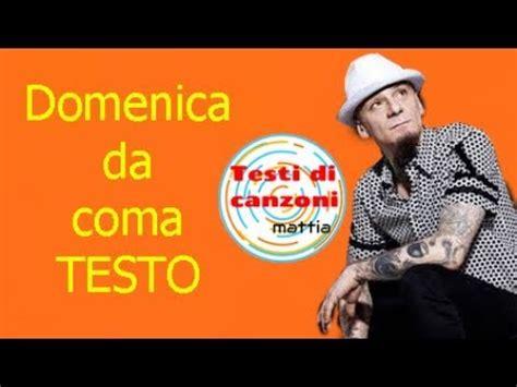testo domenica da coma j ax domenica da coma testo in italiano