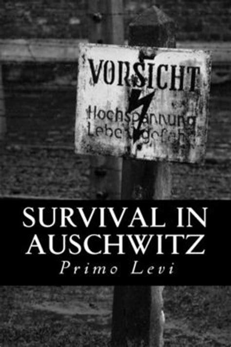 survival in auschwitz survival in auschwitz by primo levi 9781482671148 paperback barnes noble