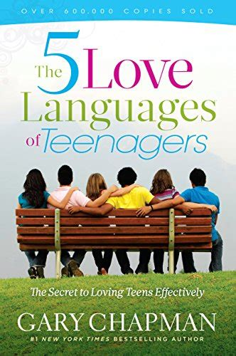 the 5 languages of teenagers the secret to loving