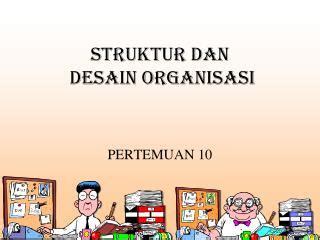 desain dan struktur organisasi ppt ppt organisasi dan struktur powerpoint presentation id