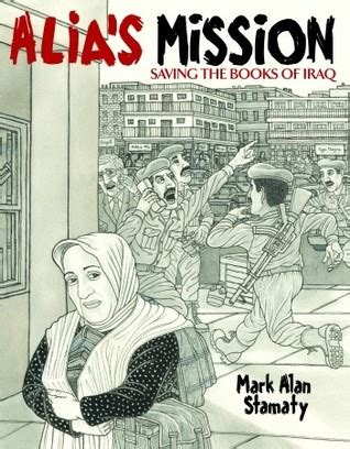 s mission books alia s mission saving the books of iraq by alan