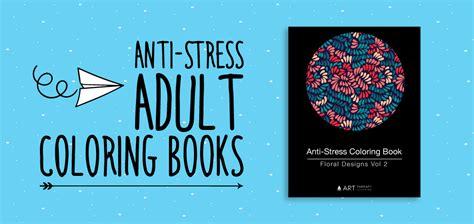 anti stress coloring book benefits anti stress coloring books therapy coloring