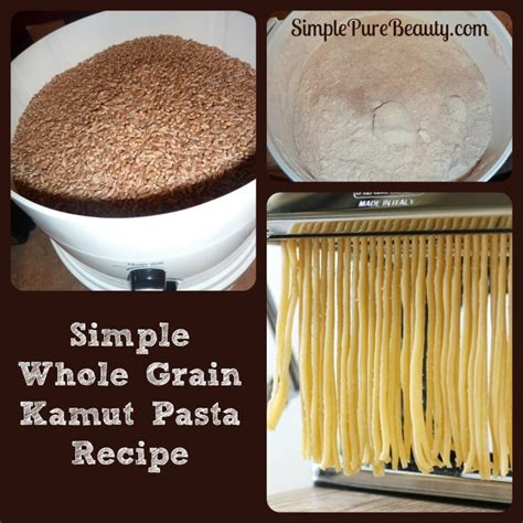 whole grain kamut flour how to make whole grain pasta from scratch using kamut