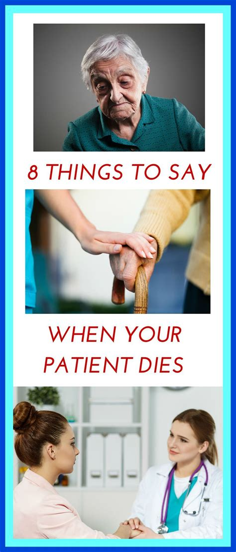 8 Things To Say During by 8 Things To Say When Your Patient Dies Nursecode