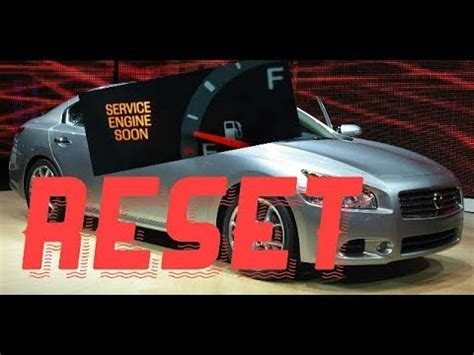 service engine soon light nissan maxima how to reset service engine soon light on a 2013 nissan
