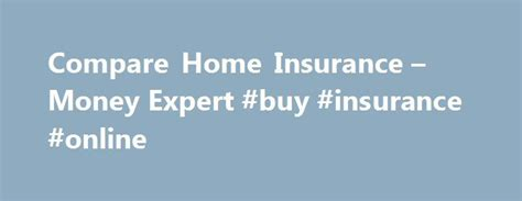 compare house and contents insurance quotes 25 best ideas about home insurance on pinterest buying your first
