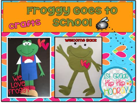 Froggy Goes To School 1st grade hip hip hooray froggy goes to school