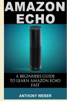 echo connect the ultimate beginner s guide to echo connect second generation echo echo plus echo spot volume 1 books 1000 images about echo on echo