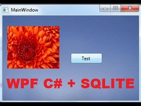 tutorial c sqlite c wpf tutorial 3 sqlite database connection with w