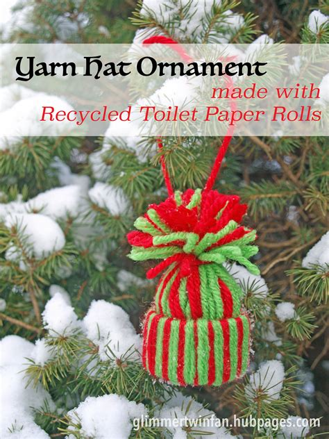 yarn hat ornament   recycled toilet paper rolls