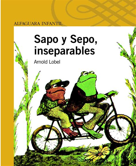 sapo y sepo inseparables 8420430471 sapo y sepo inseparables arnold lobel nuestra biblioteca infantil sapito