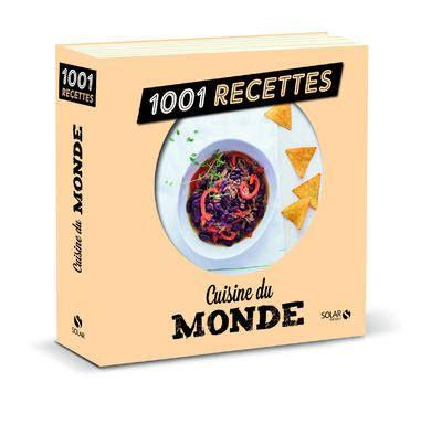 livre cuisine du monde livre cuisine du monde 1001 recettes laure est 232 ves