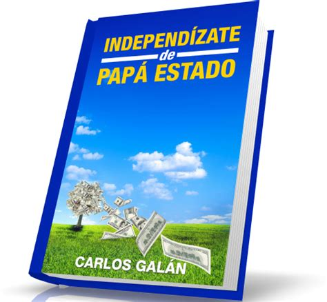 independzate de pap estado independ 205 zate de pap 193 estado empieza a invertir hoy y jub 237 late millonario l