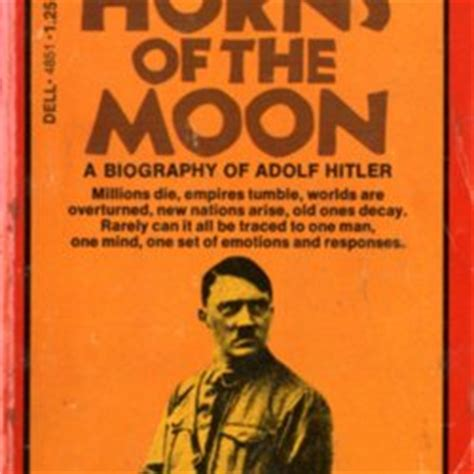 biography of adolf hitler s life the horns of the moon a short biography of adolf hitler