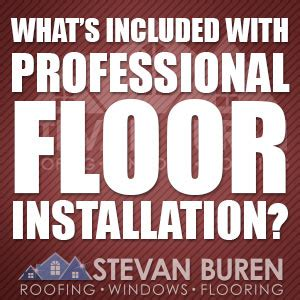 what s included what s included with professional floor installation