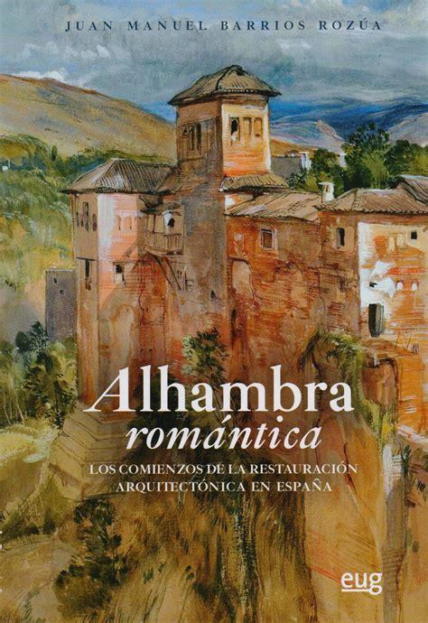 libro alhambra tres libros sobre la alhambra para leer en noviembre