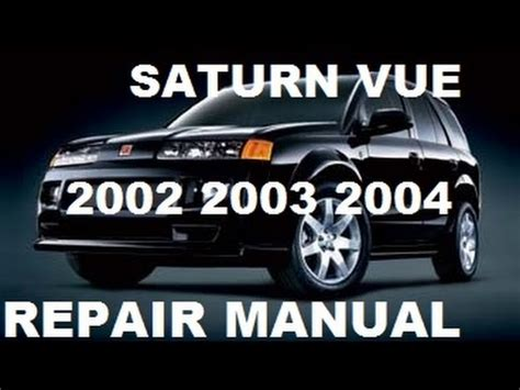 auto repair manual online 2004 saturn vue on board diagnostic system saturn vue 2002 2003 2004 repair manual youtube