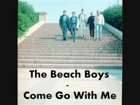 The Beach Boys   Come Go With Me [original version