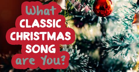 5 classic christmas songs the lyrics what classic song are you question 13 during the holidays do you feel like the
