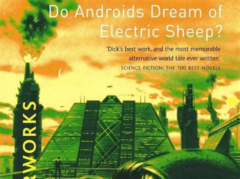 do androids of electric sheep the inspiration for the blade runner and blade runner 2049 35 books everyone should read at least once in their