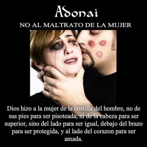 imagenes reflexivas sobre el maltrato a la mujer adonai no al maltrato hacia la mujer dios te