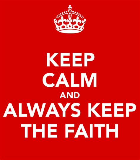 Keep The by Keep The Faith Quotes Wallpaper Quotesgram