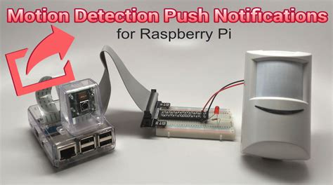 raspberry pi motion raspberry pi pir motion detection push notifications