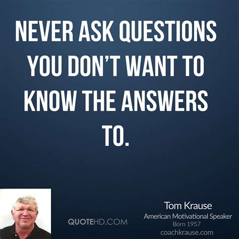 We Want You If You Can Answer The Following Questions Correctly by Tom Krause Quotes Quotehd